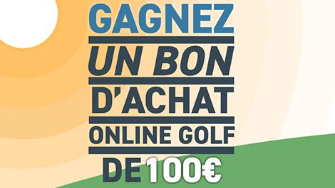 GAGNEZ UN BON D'ACHAT ONLINE GOLF DE 100€