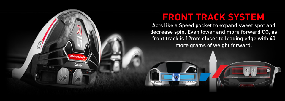 TaylorMade R15 Front Track System - SLDR vs R15